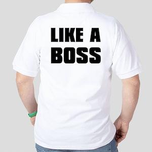 Like A Boss [bold] Golf Shirt